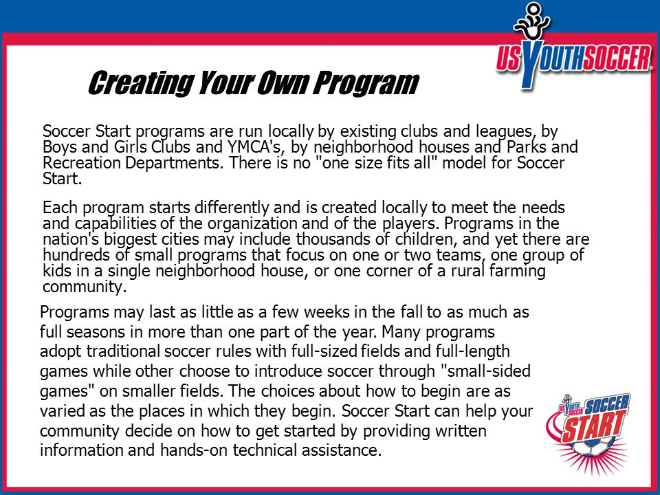 The First Steps Create local awareness of your efforts to begin a Soccer Start program.