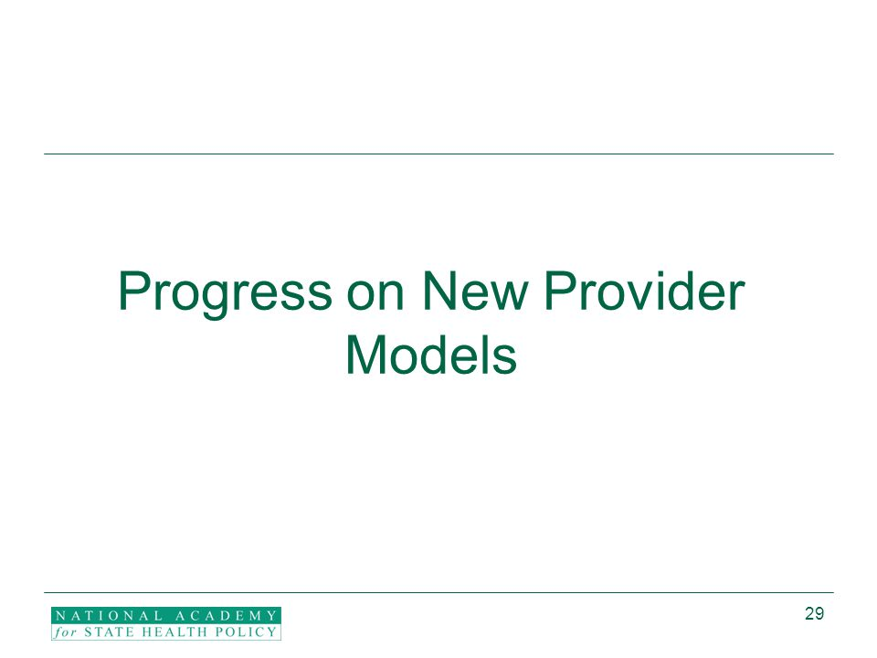 29 Progress on New Provider Models