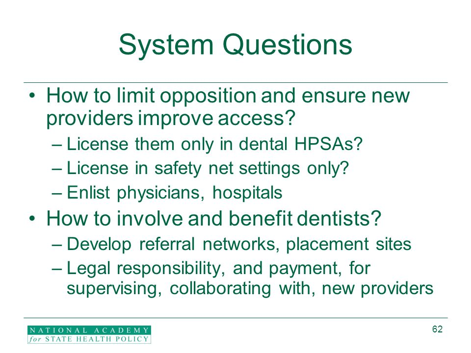 62 System Questions How to limit opposition and ensure new providers improve access.