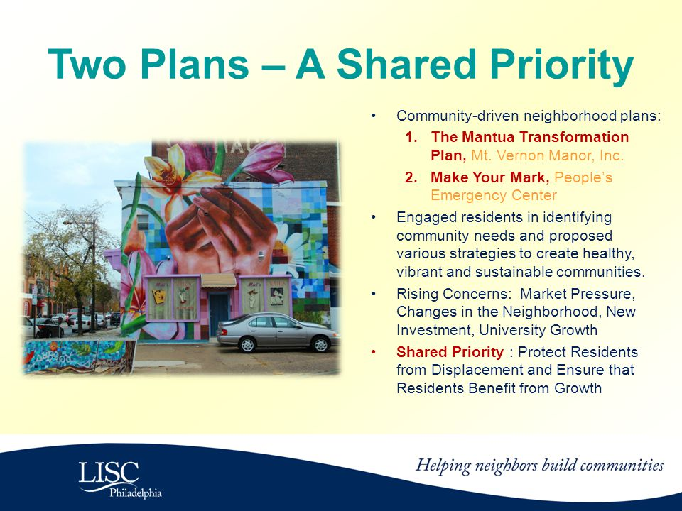 Two Plans – A Shared Priority Community-driven neighborhood plans: 1.The Mantua Transformation Plan, Mt.