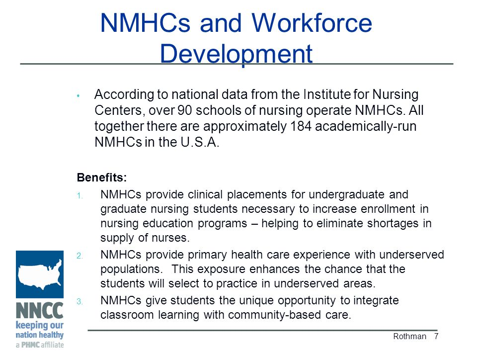 NMHCs and Workforce Development According to national data from the Institute for Nursing Centers, over 90 schools of nursing operate NMHCs.