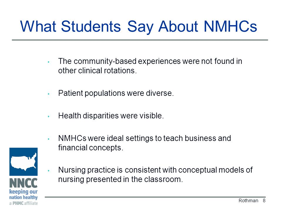 What Students Say About NMHCs The community-based experiences were not found in other clinical rotations.