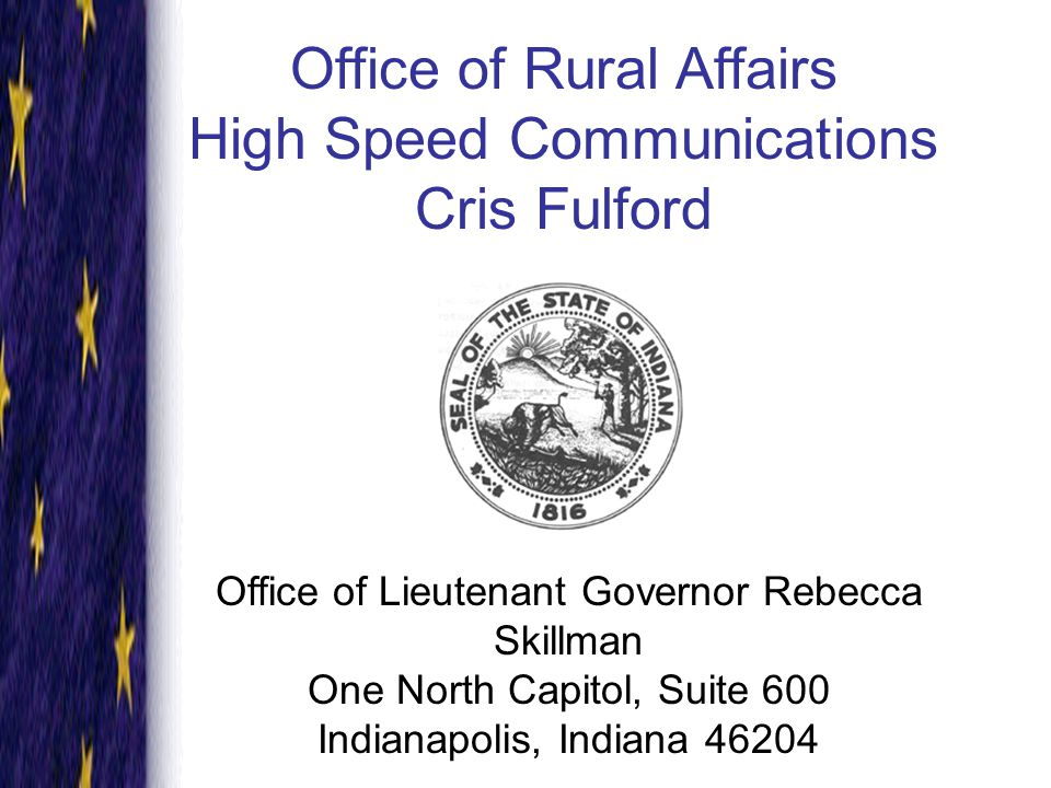 Office of Rural Affairs An office designed to assist rural Indiana to fully participate as viable communities in the global economic market.