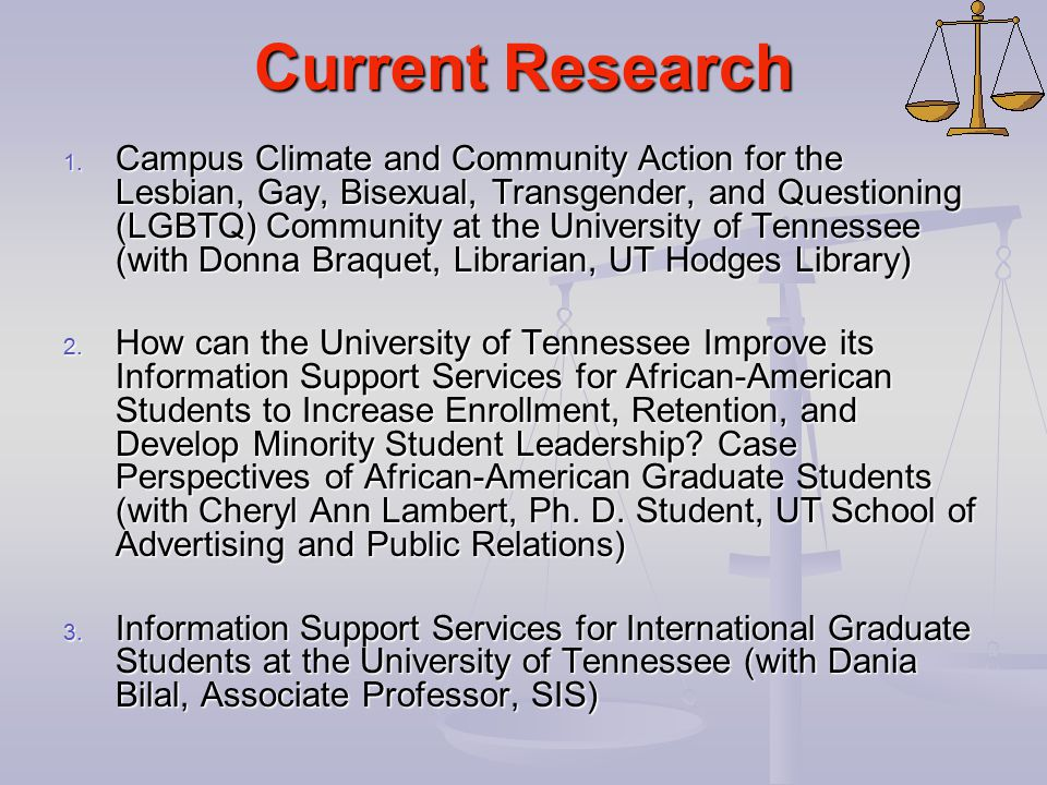 Current Research 1. Campus Climate and Community Action for the Lesbian, Gay, Bisexual, Transgender, and Questioning (LGBTQ) Community at the Universi