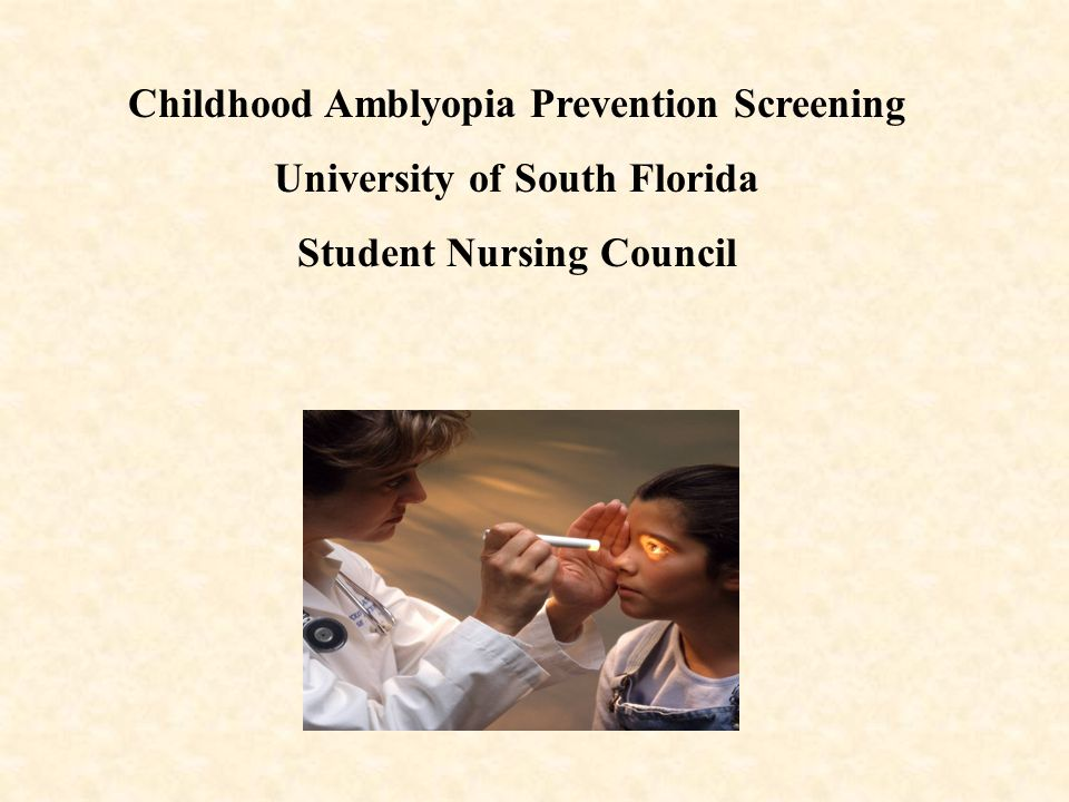 Childhood Amblyopia Prevention Screening University of South Florida Student Nursing Council