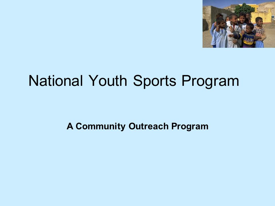 National Youth Sports Program A Community Outreach Program