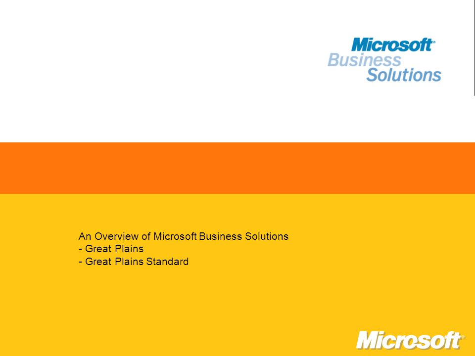 Microsoft Business Solutions – Great Plains Product Overview Welcome.