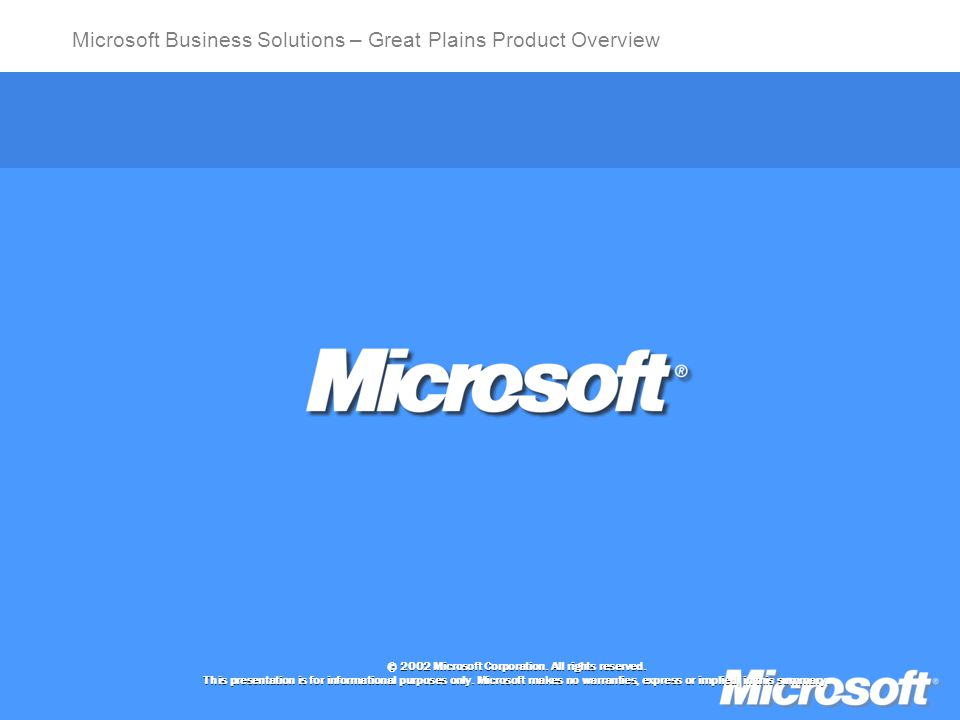 Microsoft Business Solutions – Great Plains Product Overview © 2002 Microsoft Corporation.