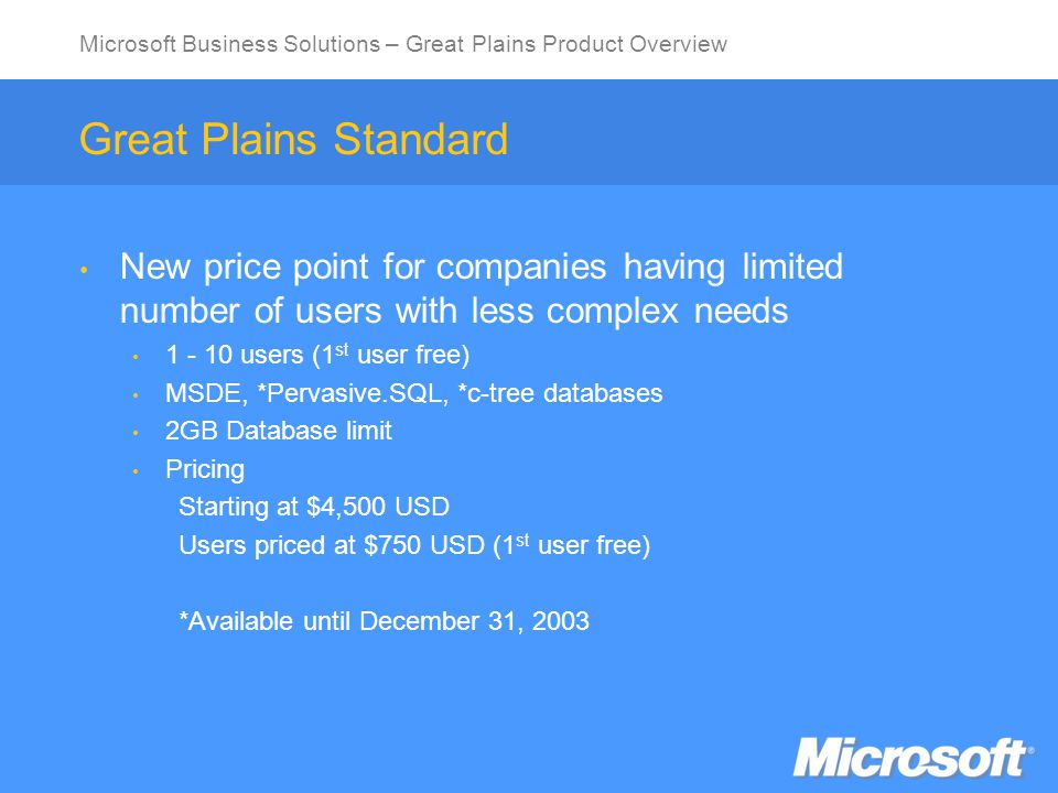 Microsoft Business Solutions – Great Plains Product Overview Known For Remarkable Service Customer Experience Outstanding services that enable customers to realize their full potential.