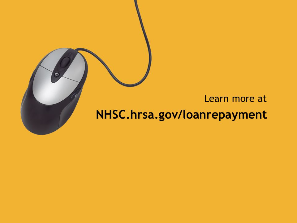 Learn more at NHSC.hrsa.gov/loanrepayment