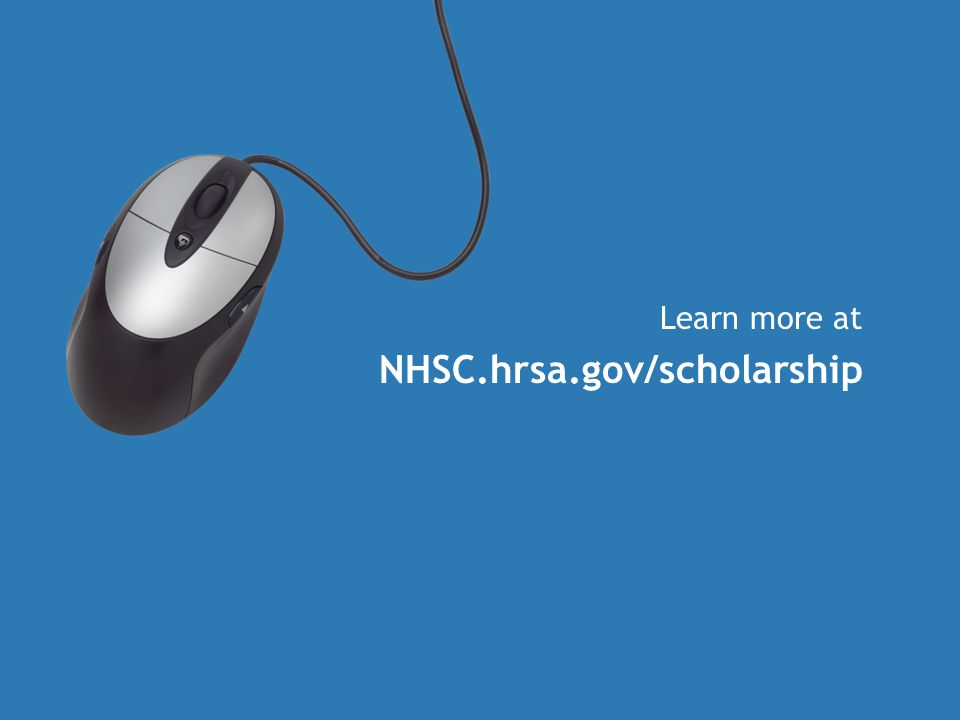 Learn more at NHSC.hrsa.gov/scholarship