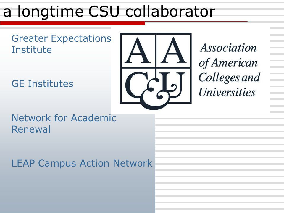 2010 Conference: GE in the CSU * All campuses invited to showcase high-impact practices and deep liberal learning * Share strategies to meet our commitments to Access to Excellence and EO 1033 * Showcase to be captured in an ePortfolio