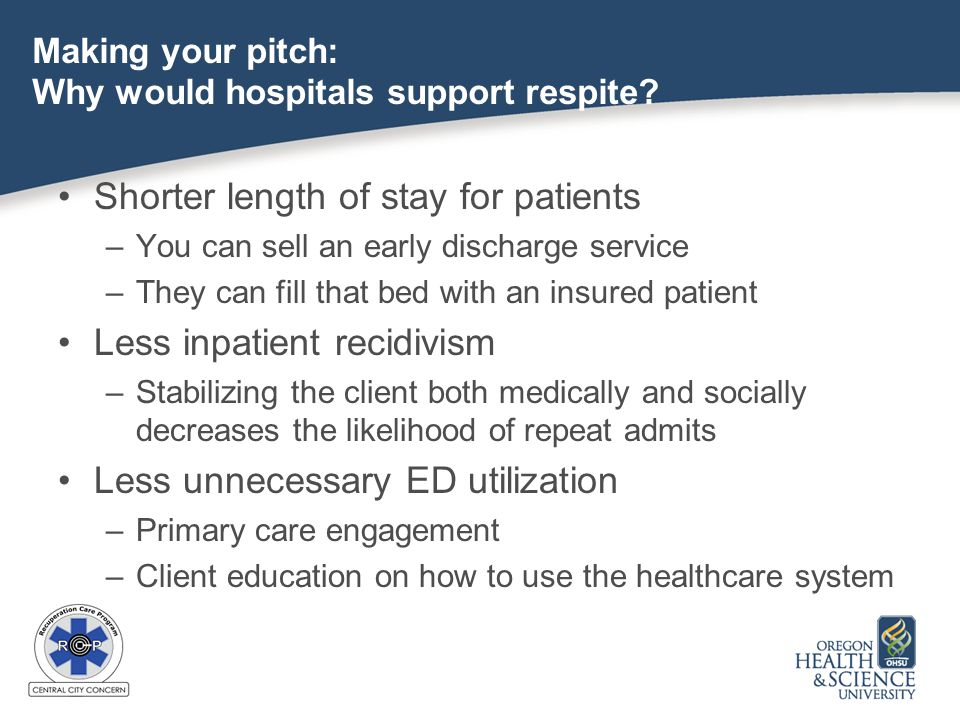 Making your pitch: Why would hospitals support respite.