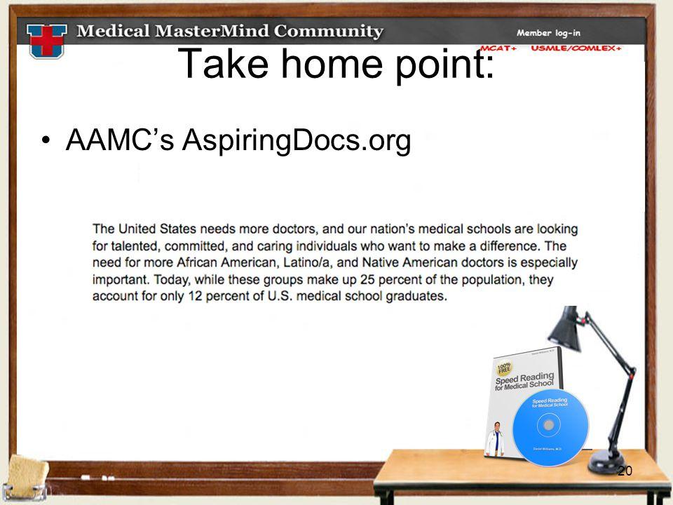 20 Take home point: AAMC's AspiringDocs.org