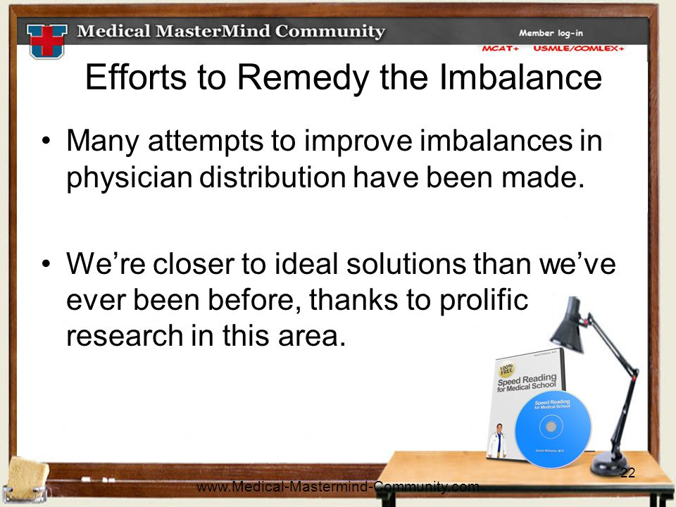 22 Efforts to Remedy the Imbalance Many attempts to improve imbalances in physician distribution have been made.