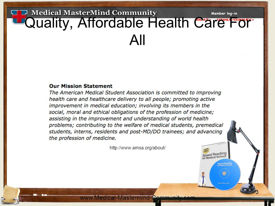 3 Quality, Affordable Health Care For All http://www.amsa.org/about/ www.Medical-Mastermind-Community.com