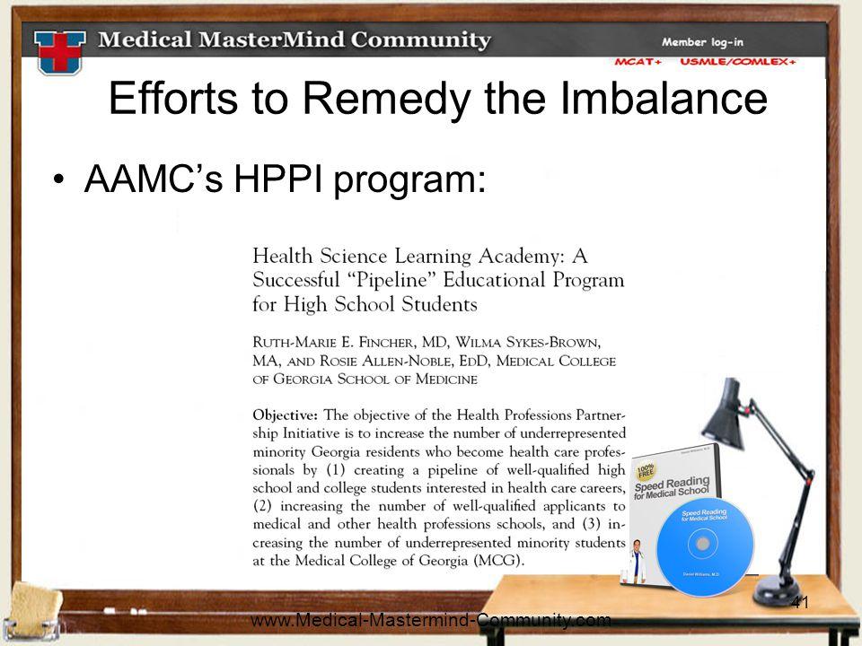 41 Efforts to Remedy the Imbalance AAMC's HPPI program: www.Medical-Mastermind-Community.com