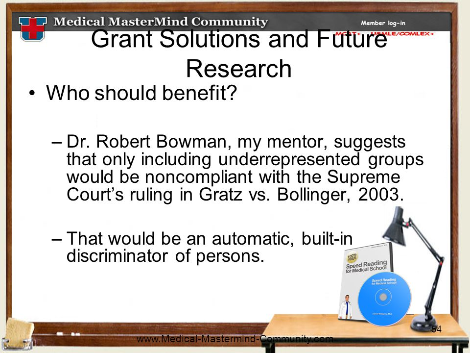 54 Grant Solutions and Future Research Who should benefit.