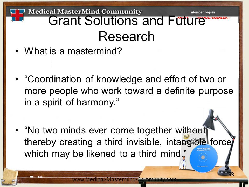 58 Grant Solutions and Future Research What is a mastermind.