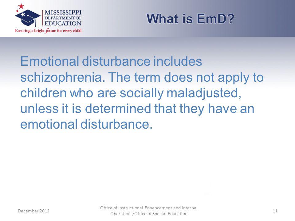 Emotional disturbance includes schizophrenia.