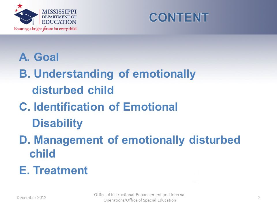A.Goal B. Understanding of emotionally disturbed child C.