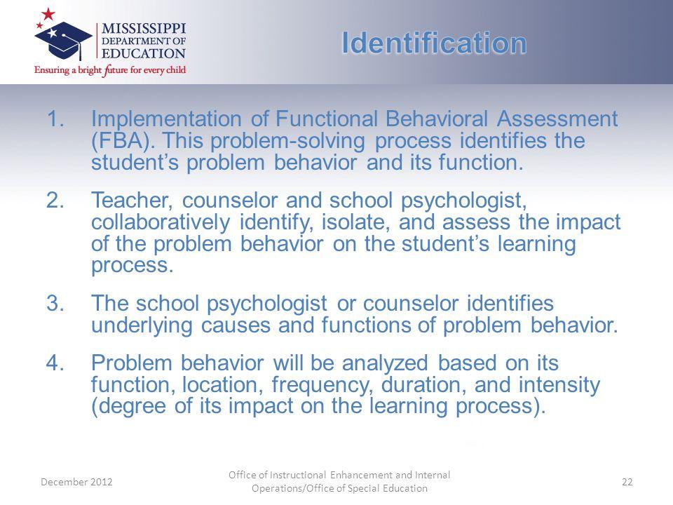 1.Implementation of Functional Behavioral Assessment (FBA).