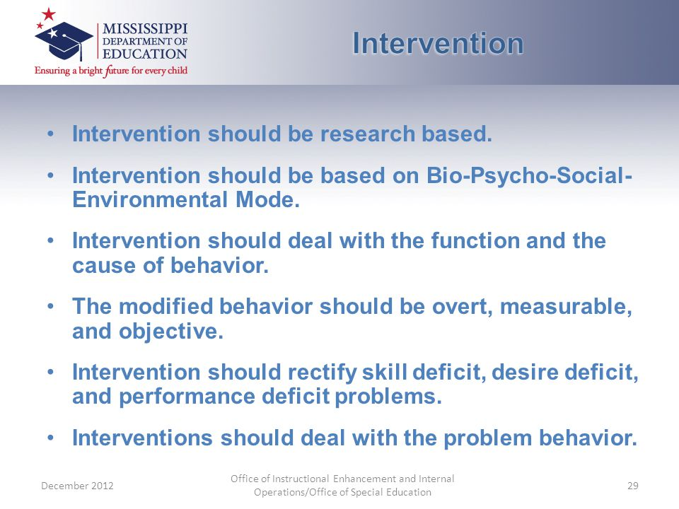Intervention should be research based.