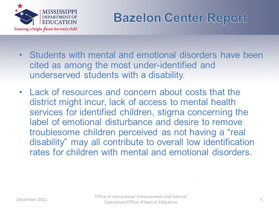 Students with mental and emotional disorders have been cited as among the most under-identified and underserved students with a disability.