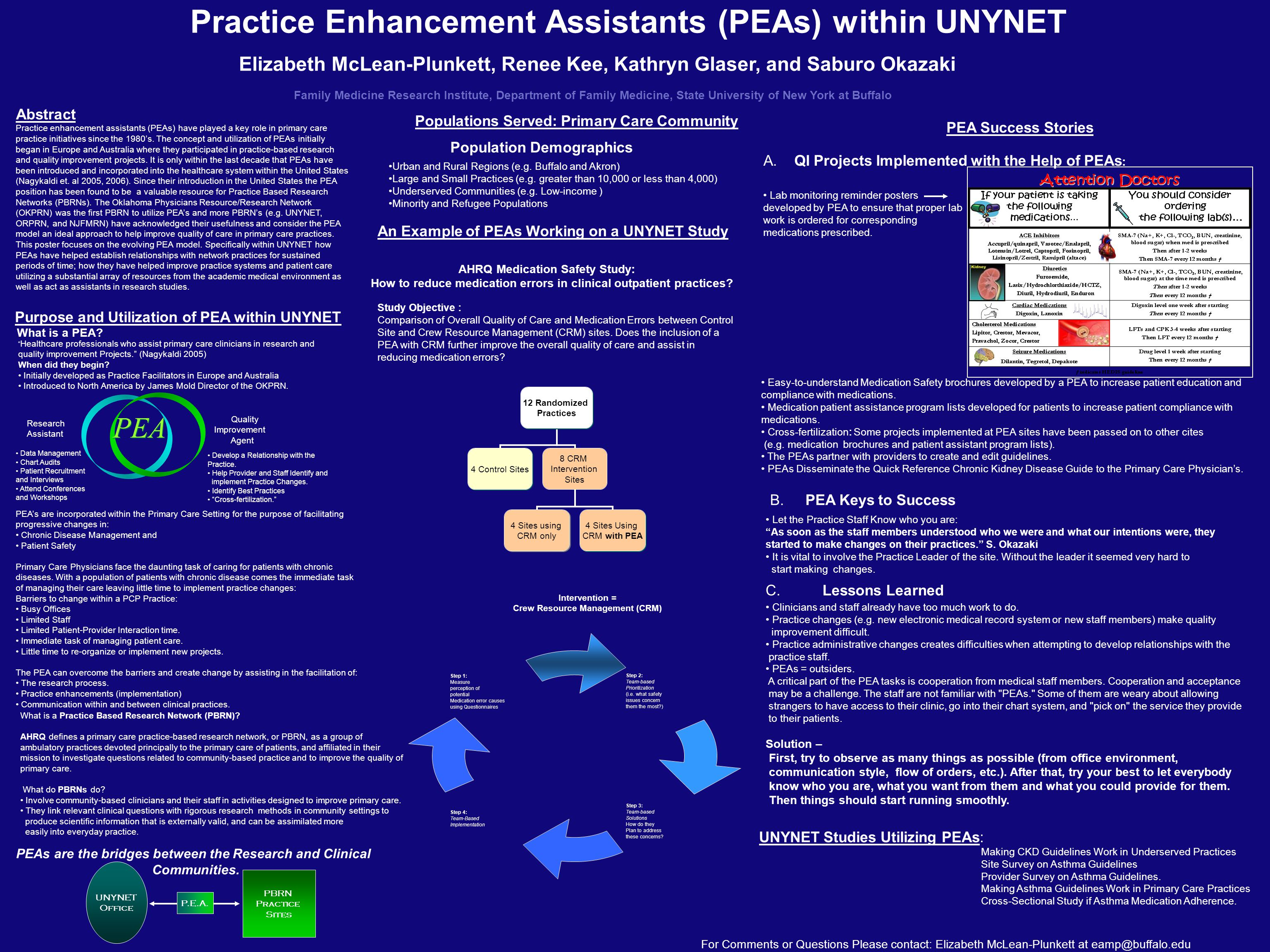 Purpose and Utilization of PEA within UNYNET PEA's are incorporated within the Primary Care Setting for the purpose of facilitating progressive changes in: Chronic Disease Management and Patient Safety Primary Care Physicians face the daunting task of caring for patients with chronic diseases.