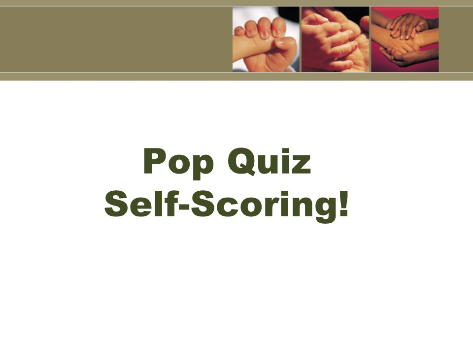 Pop Quiz Self-Scoring!