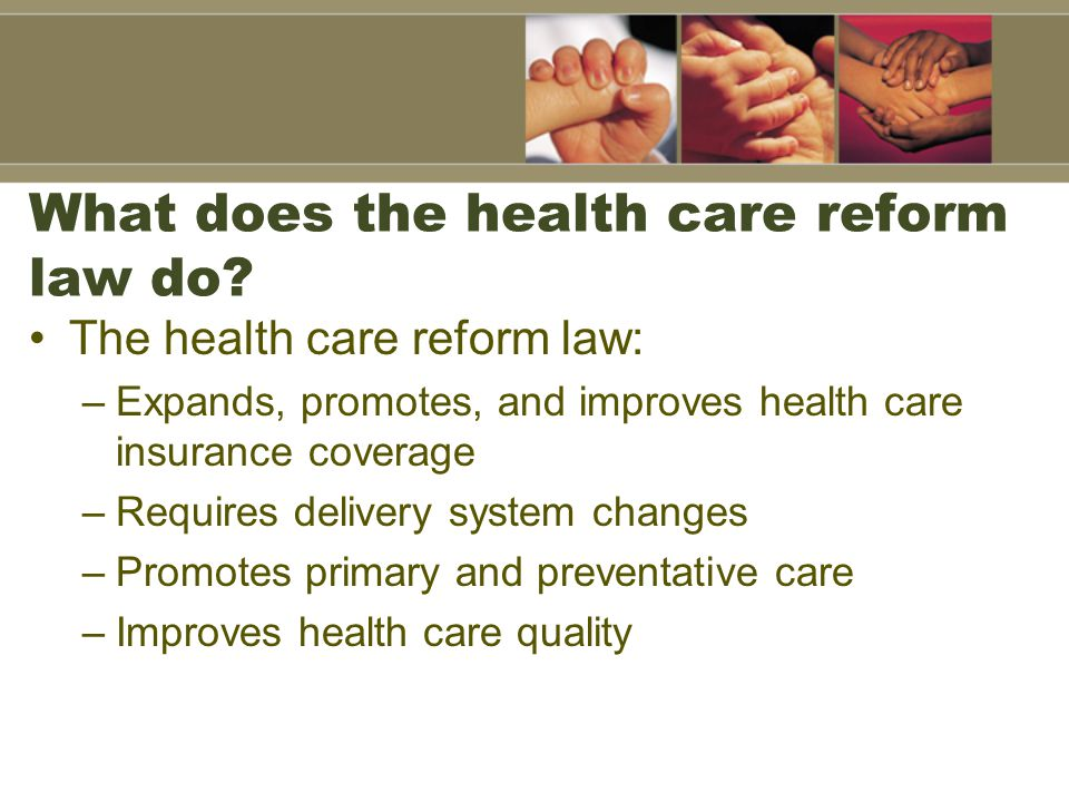 What does the health care reform law do.