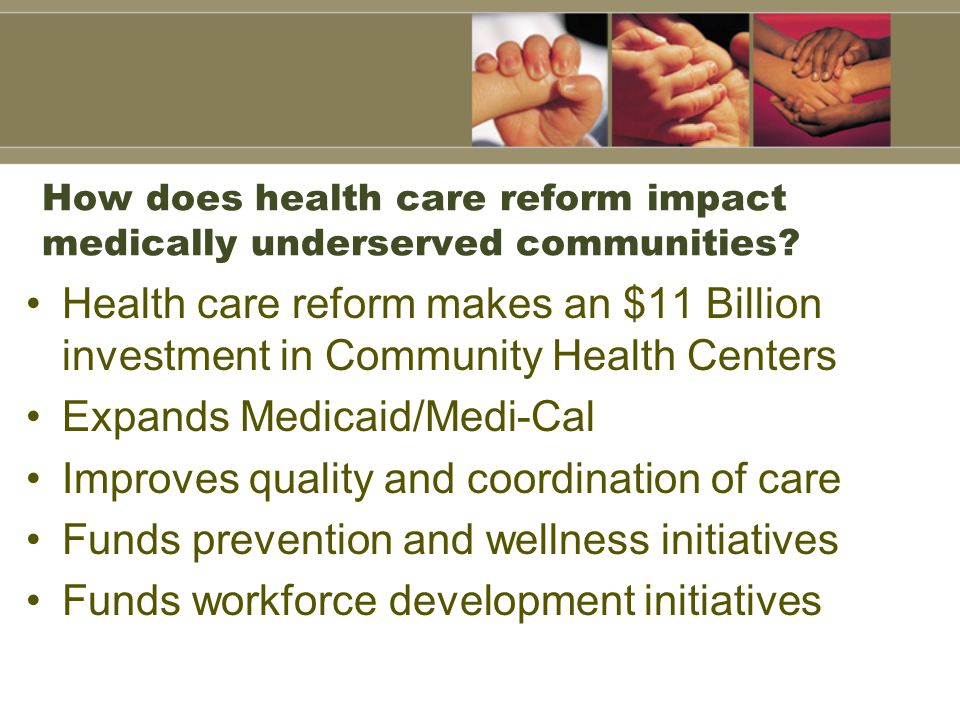 How does health care reform impact medically underserved communities.