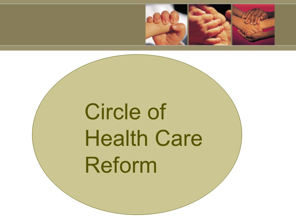 Circle of Health Care Reform