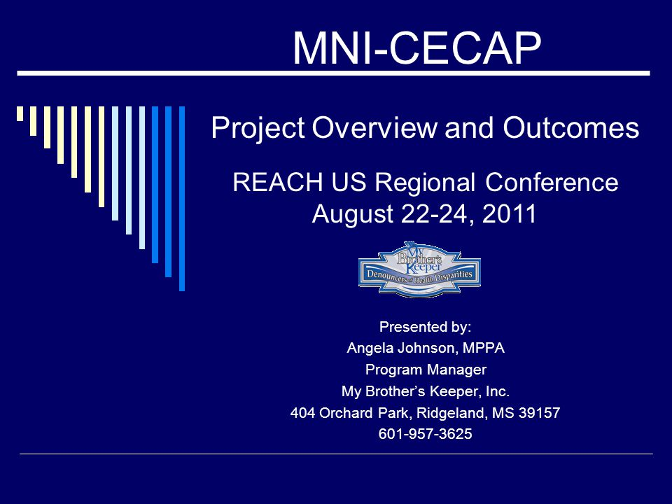 Project Overview and Outcomes Presented by: Angela Johnson, MPPA Program Manager My Brother's Keeper, Inc.
