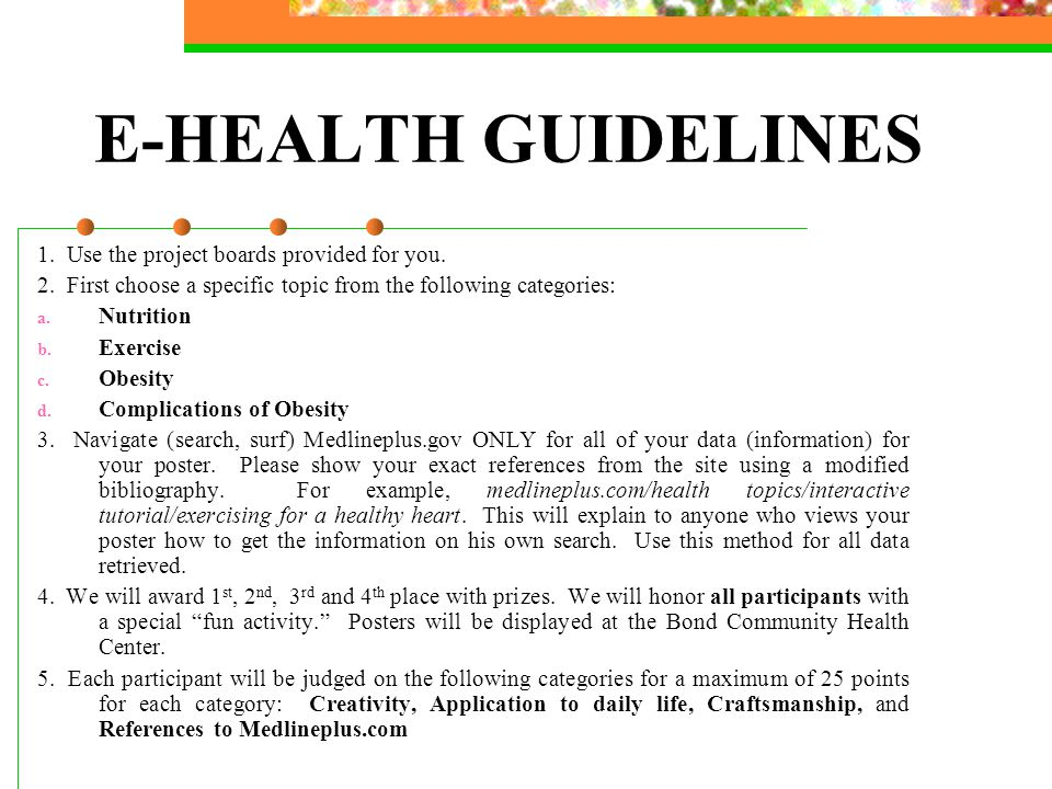 E-HEALTH GUIDELINES 1. Use the project boards provided for you.