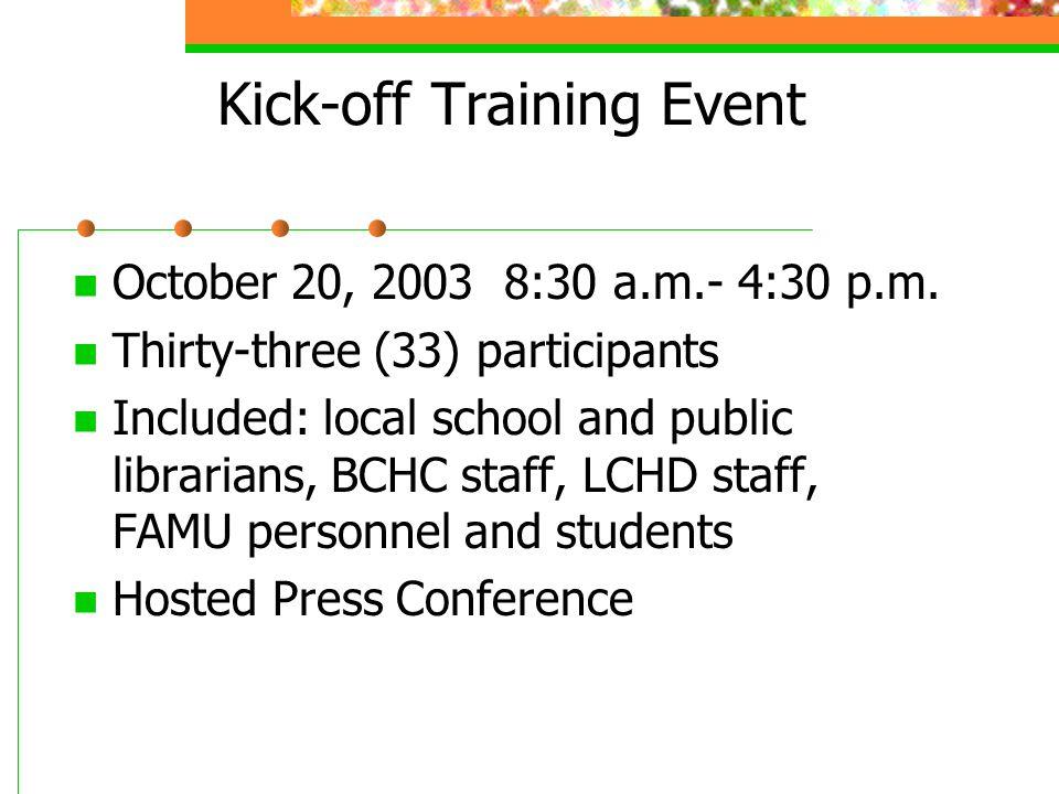 Kick-off Training Event October 20, 2003 8:30 a.m.- 4:30 p.m.