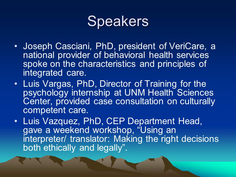 Speakers Joseph Casciani, PhD, president of VeriCare, a national provider of behavioral health services spoke on the characteristics and principles of