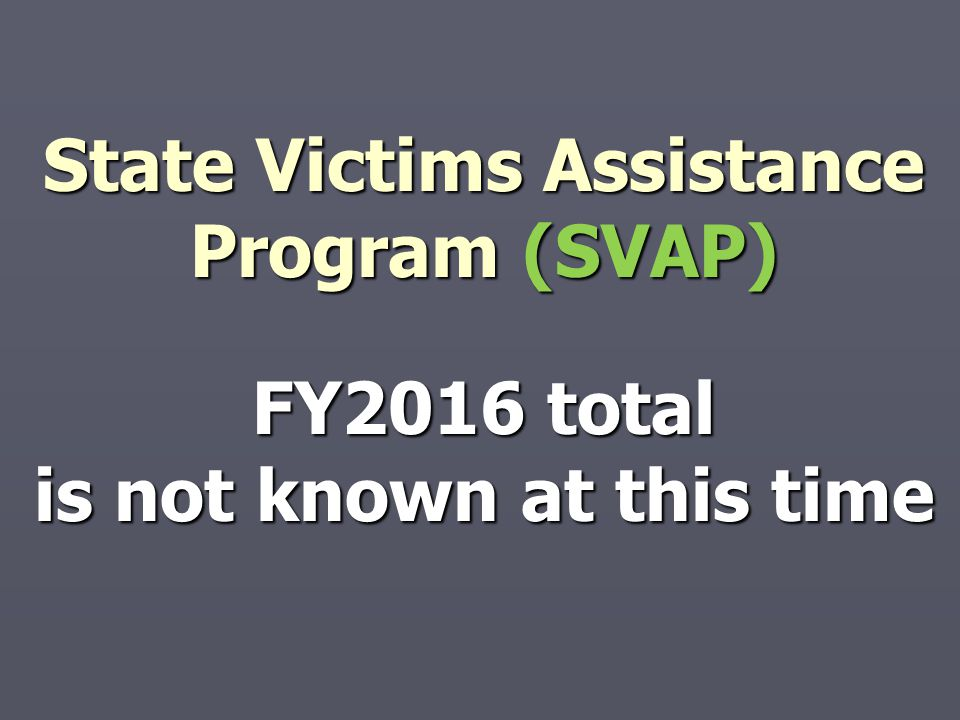 Violence Against Women Act (VAWA) FFY2015 total expected to be $2 million