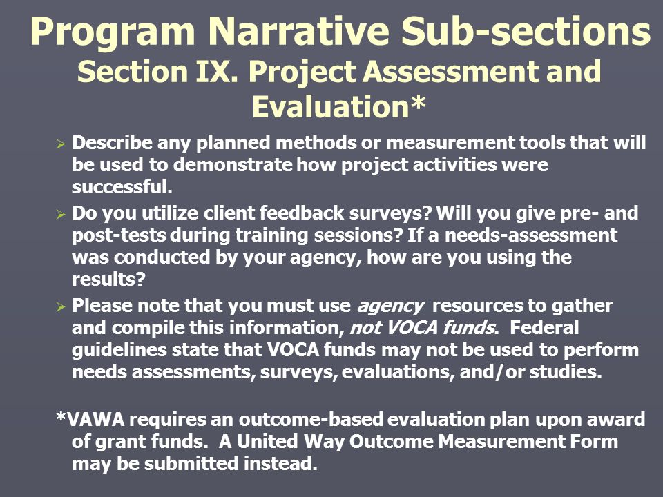 Program Narrative Sub-sections Section IX. Project Assessment and Evaluation*   Describe any planned methods or measurement tools that will be used
