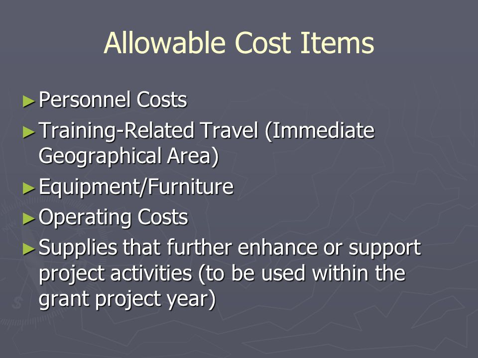 Allowable Cost Items ► Personnel Costs ► Training-Related Travel (Immediate Geographical Area) ► Equipment/Furniture ► Operating Costs ► Supplies that