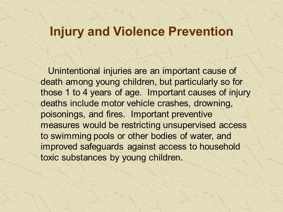 Unintentional injuries are an important cause of death among young children, but particularly so for those 1 to 4 years of age.