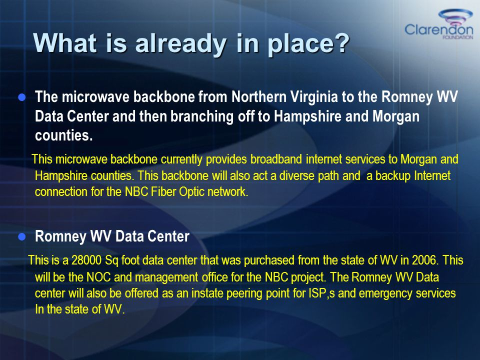 What is already in place? The microwave backbone from Northern Virginia to the Romney WV Data Center and then branching off to Hampshire and Morgan co