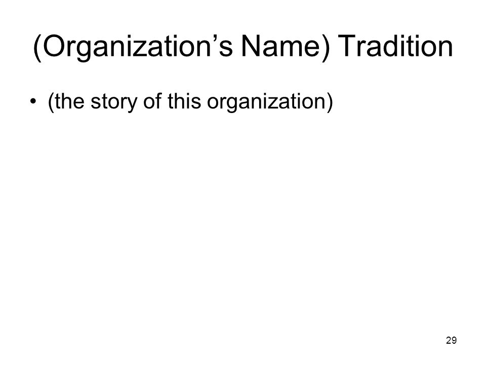 29 (Organization's Name) Tradition (the story of this organization)