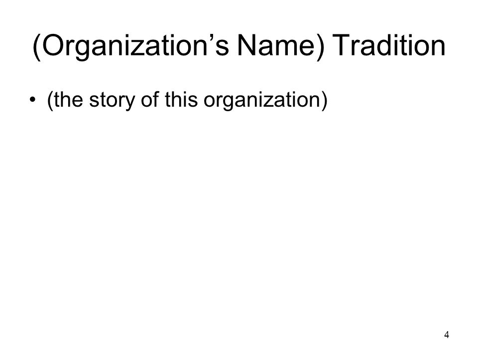 4 (Organization's Name) Tradition (the story of this organization)