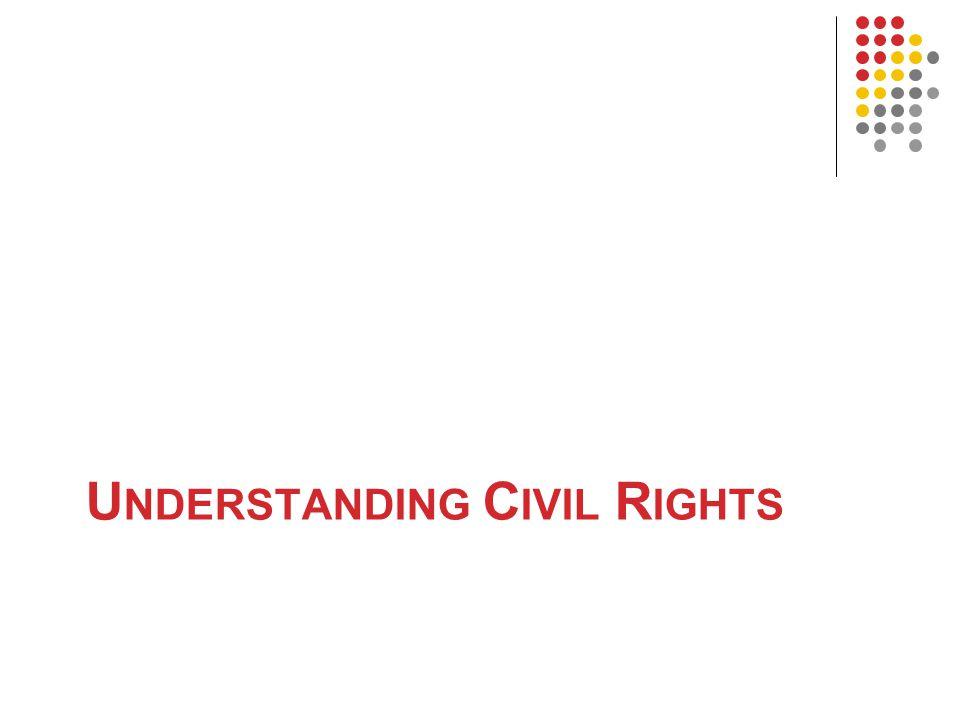 U NDERSTANDING C IVIL R IGHTS