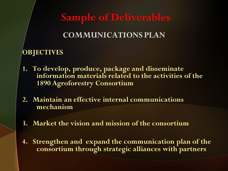 COMMUNICATIONS PLAN OBJECTIVES 1. To develop, produce, package and disseminate information materials related to the activities of the 1890 Agroforestr