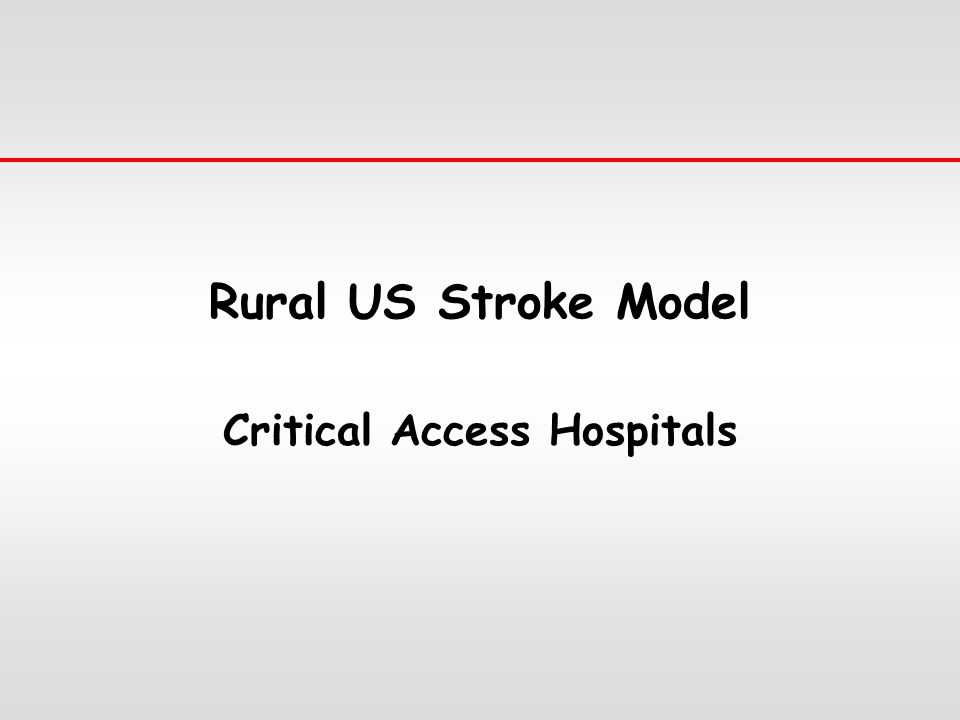 Rural US Stroke Model Critical Access Hospitals