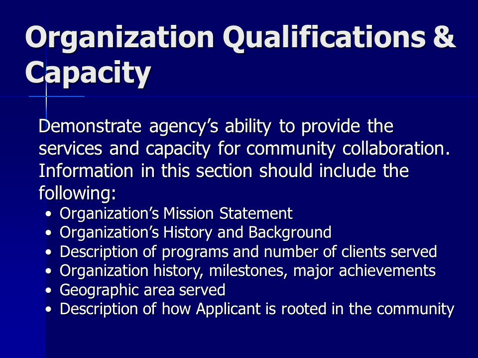 Organization Qualifications & Capacity Demonstrate agency's ability to provide the services and capacity for community collaboration.