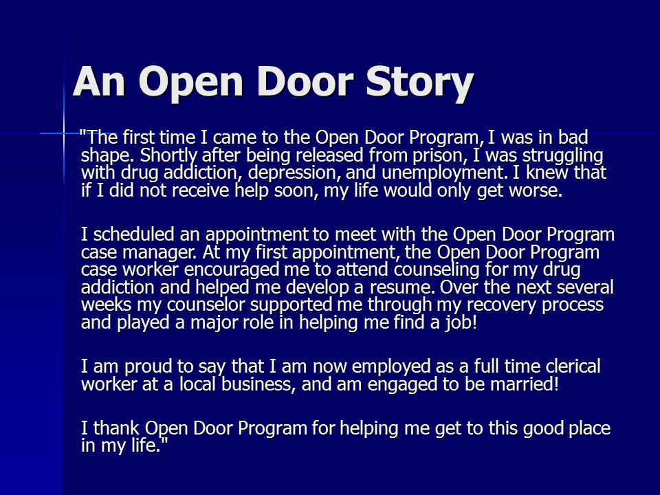 An Open Door Story The first time I came to the Open Door Program, I was in bad shape.