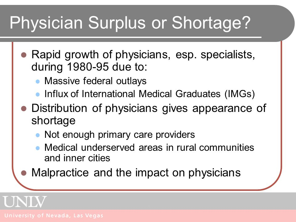 Physician Surplus or Shortage. Rapid growth of physicians, esp.